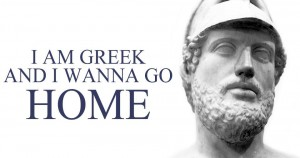 I am a Greek and I wanna GO home