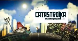 Το Catastroika, το ντοκιμαντέρ για την ελληνική κρίση